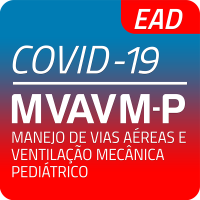 EAD | MVAVM Pediátrico Covid-19 | Curso de Manejo de vias aéreas e ventilação mecânica voltado para o COVID-19