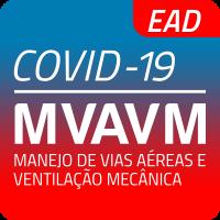 EAD | MVAVM Covid-19 | Curso de Manejo de vias aéreas e ventilação mecânica voltado para o COVID-19